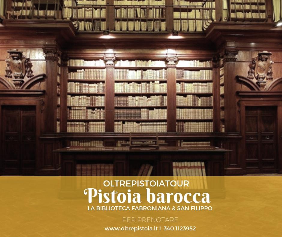 Pistoia barocca – la Biblioteca Fabroniana e San Filippo