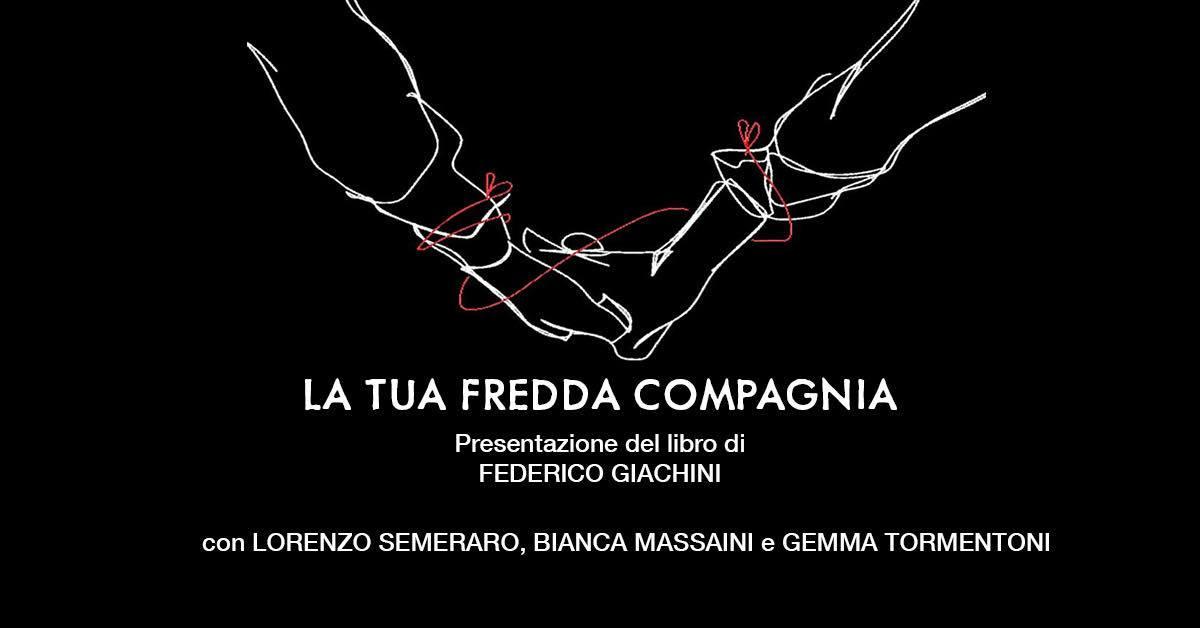 Federico Giachini – La tua fredda compagnia