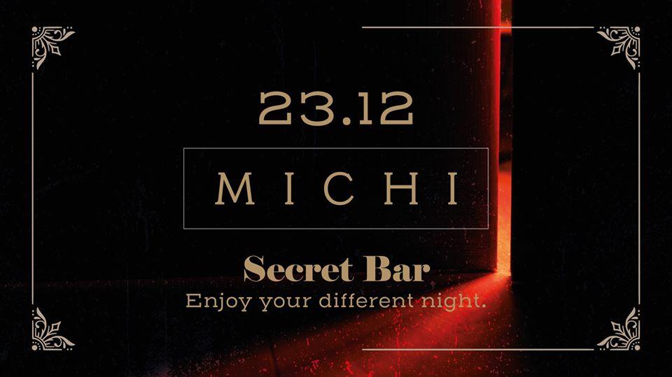 Michi Secret Bar – Enjoy your different night.