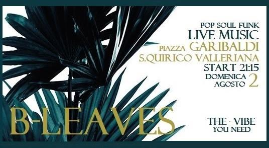 B-Leaves Live/ S.Quirico Valleriana/