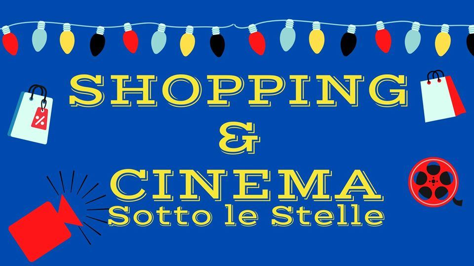 Shopping & Cinema sotto le Stelle
