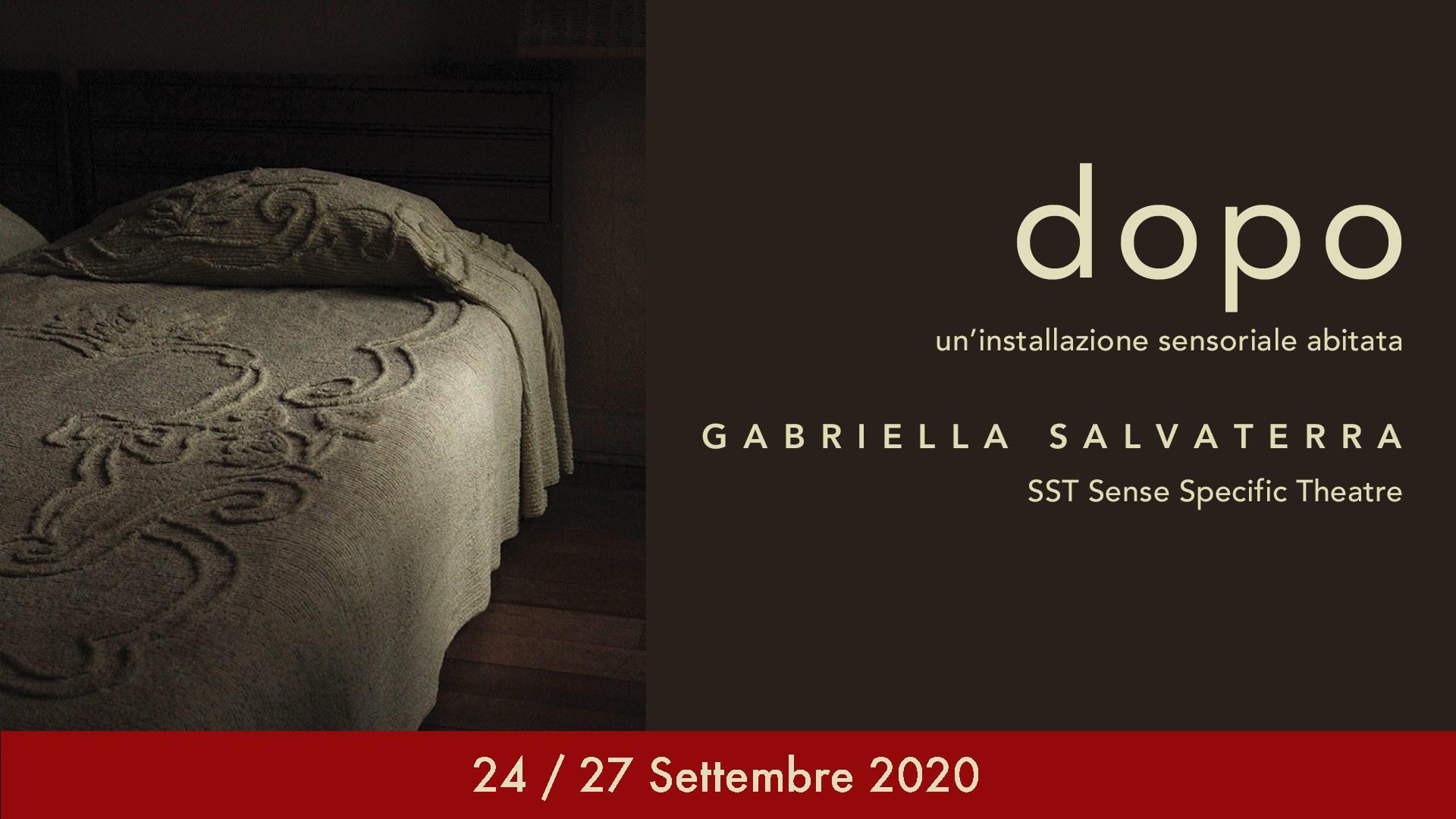 DOPO – installazione sensoriale abitata a cura di Gabriella Salvaterra